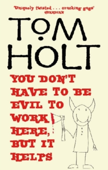 You Don't Have to be Evil to Work Here, But it Helps, Paperback Book