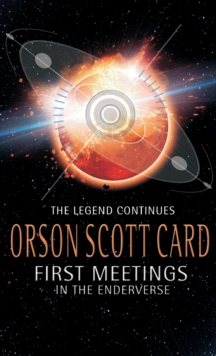 First Meetings: In The Enderverse, Paperback / softback Book