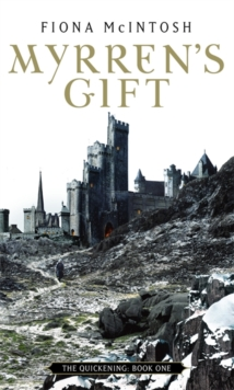 Myrren's Gift : The Quickening Book One, Paperback Book