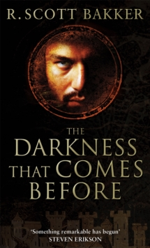 The Darkness That Comes Before : Book 1 of the Prince of Nothing, Paperback Book