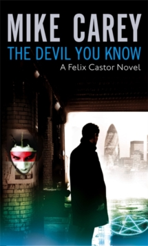 The Devil You Know : A Felix Castor Novel, vol 1, Paperback Book
