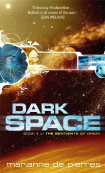 Dark Space : The Sentients of Orion Book One, Paperback Book