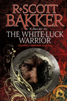 The White-Luck Warrior : Book 2 of the Aspect-Emperor, Paperback Book