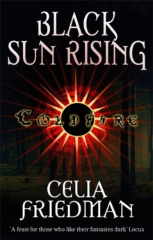 Black Sun Rising : The Coldfire Trilogy: Book One, Paperback / softback Book