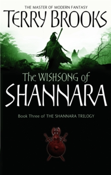The Wishsong Of Shannara : The original Shannara Trilogy, Paperback / softback Book