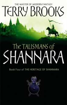 The Talismans Of Shannara : The Heritage of Shannara, book 4, Paperback / softback Book
