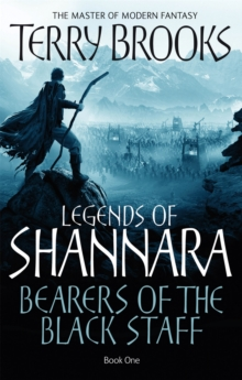 Bearers Of The Black Staff : Legends of Shannara: Book One, Paperback Book