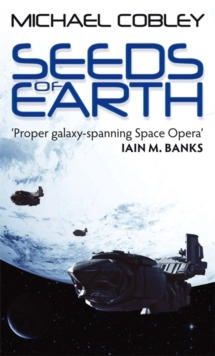Seeds Of Earth : Book One of Humanity's Fire, Paperback / softback Book