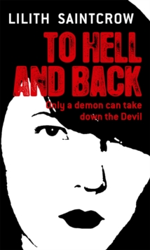 To Hell And Back : The Dante Valentine Novels: Book Five, Paperback Book