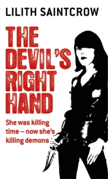 The Devil's Right Hand : The Dante Valentine Novels: Book Three, Paperback Book