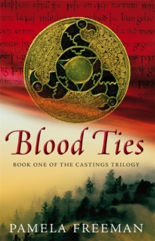 Blood Ties : The Castings trilogy: Book One, Paperback Book