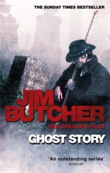 Ghost Story : The Dresden Files, Book Thirteen, Paperback Book