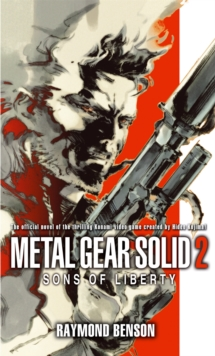 Metal Gear Solid : Metal Gear Solid: Book 2 Sons of Liberty Bk. 2, Paperback Book