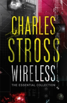 Wireless : The Essential Charles Stross, Paperback / softback Book