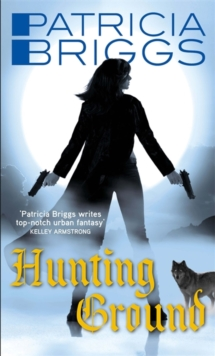 Hunting Ground : Alpha and Omega: Book 2, Paperback / softback Book
