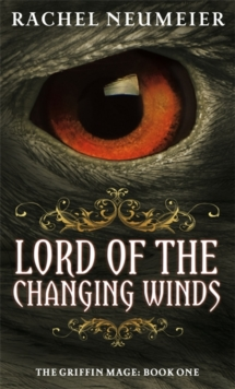 Lord Of The Changing Winds : The Griffin Mage: Book One, Paperback Book