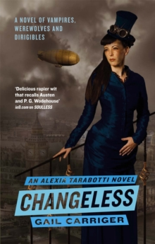 Changeless : Book 2 of The Parasol Protectorate, Paperback / softback Book