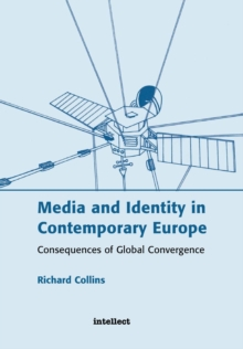 Media and Identity in Contemporary Europe : Consequences of Global Convergence, Paperback Book