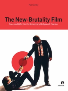 The New-Brutality Film : Race and Affect in Contemporary American Cinema, Paperback Book