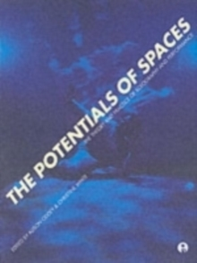 The Potentials of Spaces : International Scenography and Performance for the 21st Century, Paperback / softback Book