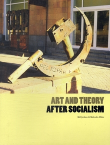Art and Theory After Socialism, Paperback / softback Book