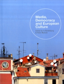 Media, Democracy and European Culture, Paperback / softback Book