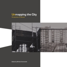 Unmapping the City : Perspectives of Flatness, Paperback / softback Book