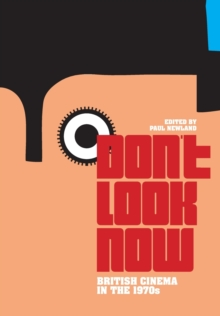 Don't Look Now : British Cinema in the 1970s, Paperback Book