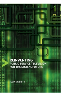 Reinventing Public Service Television for the Digital Future, Hardback Book
