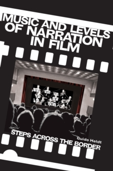 Music and Levels of Narration in Film : Steps Across the Border, Paperback Book