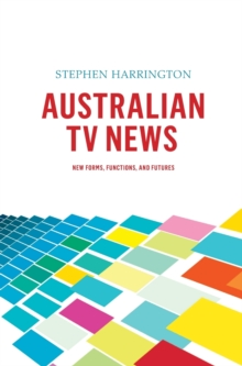 Australian TV News : New Forms, Functions and Features, Hardback Book