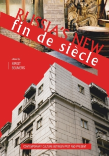 Russia's New Fin De Siecle : Contemporary Culture Between Past and Present, Paperback / softback Book