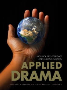 Applied Drama : A Facilitator's Handbook for Working in Community, Paperback Book