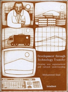Development Through Technology Transfer : Creating New Organisational and Cultural Understanding, Paperback / softback Book