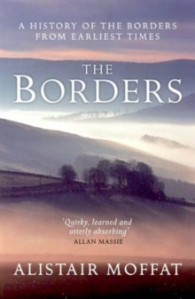 The Borders : A History of the Borders from Earliest Times, Paperback Book