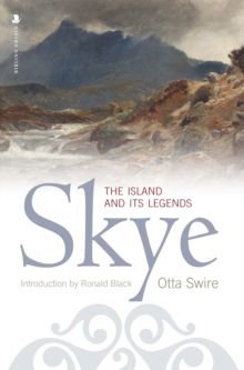 Skye : The Island and Its Legends, Paperback Book