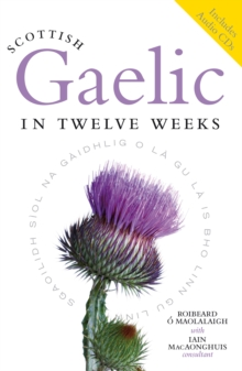 Scottish Gaelic in Twelve Weeks, Paperback Book