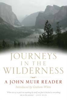 Journeys in the Wilderness : A John Muir Reader, Paperback Book