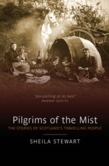 Pilgrims of the Mist : The Stories of Scotland's Travelling People, Paperback Book