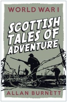 World War I : Scottish Tales of Adventure, Paperback Book