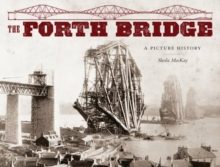 The Forth Bridge : A Picture History, Paperback Book