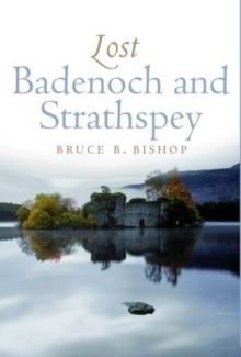 Lost Badenoch and Strathspey, Paperback / softback Book
