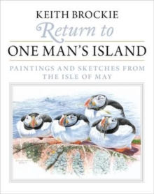 Return to One Man's Island : Paintings and Sketches from the Isle of May, Hardback Book