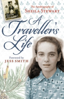 A Traveller's Life : The Autobiography of Sheila Stewart, Paperback Book
