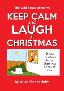 Keep Calm and Laugh at Christmas : The Odd Squad Presents, Paperback / softback Book