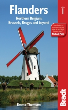 Flanders : Northern Belgium: from Brussels and Bruges to breweries, battlefields and bike rides, Paperback / softback Book