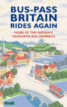 Bus-Pass Britain Rides Again : More of the Nation's Favourite Bus Journeys, Paperback Book