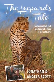 The Leopard's Tale : Featuring Half-Tail and Zawadi, Stars of Big Cat Diary, Paperback Book