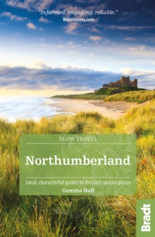 Northumberland : including Newcastle, Hadrian's Wall and the Coast Local, characterful guides to Britain's Special Places, Paperback / softback Book
