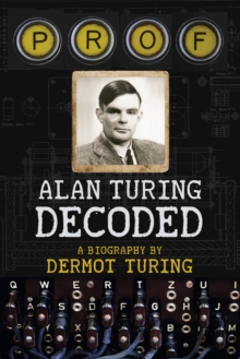 Prof: Alan Turing Decoded, Hardback Book
